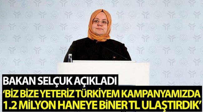 """Bakan Selçuk: """"Biz Bize Yeteriz Türkiyem kampanyamızın bağışlarıyla ihtiyaç sahibi ailelerimize destek oluyoruz"""""""