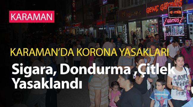 Karaman'da Yeni Yasaklar Geldi !