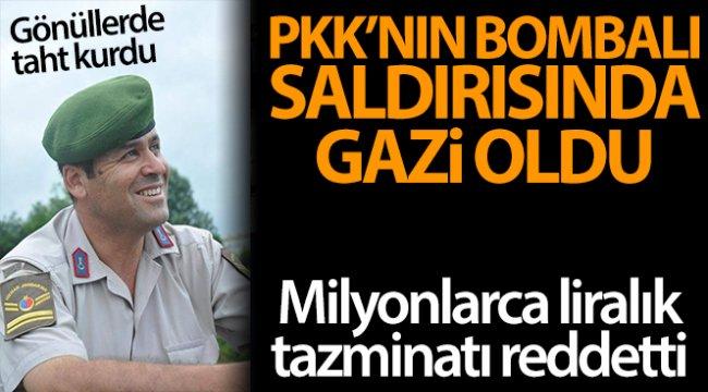 PKK'lı teröristlerin bombalı saldırısında gazi oldu, milyonluk tazminatı reddetti