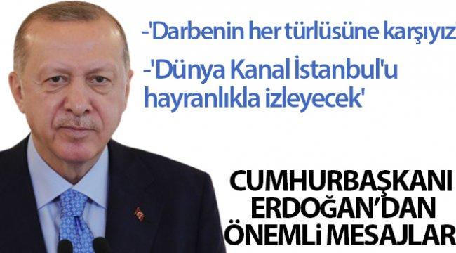 Cumhurbaşkanı Erdoğan'dan önemli mesajlar!