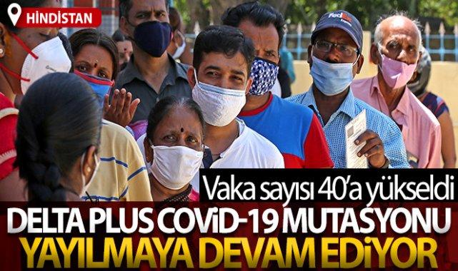 Hindistan'da, Delta Plus Covid-19 mutasyonun vakaları 40'a yükseldi