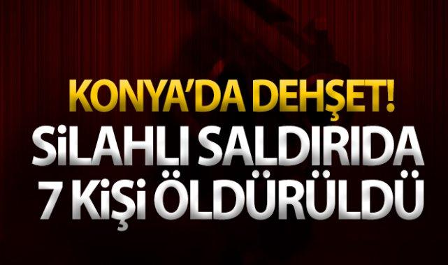 Konya'da dehşet!