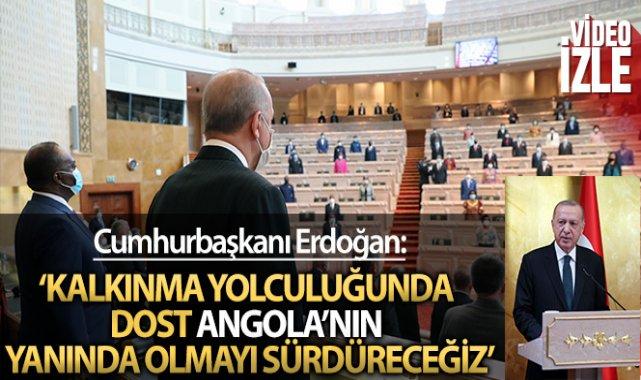Cumhurbaşkanı Erdoğan: 'Türkiye olarak kalkınma yolculuğunda dost Angola'nın yanında olmayı sürdüreceğiz'