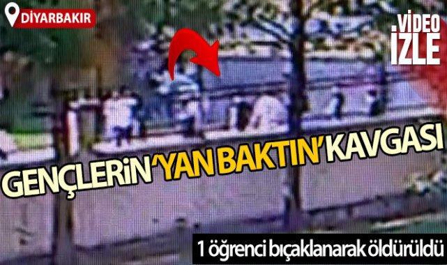 Diyarbakır'da 'yan baktın' kavgasında bir öğrenci bıçaklanarak öldürüldü